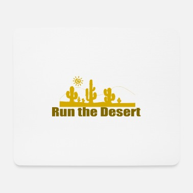 Run the Desert - Mouse Pad