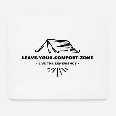 LEAVE.YOUR.COMFORT.ZONE Streetwear Live it - Mousepad
