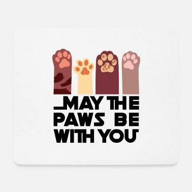 May the Paws be with you - Mouse Pad