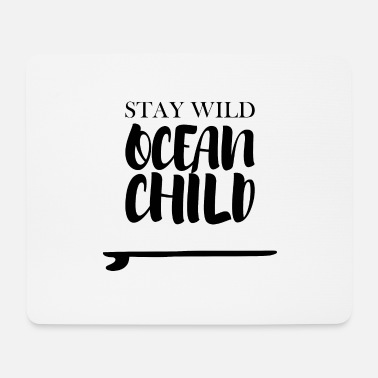 Vitamin Stay Wild Ocean Child - Mouse Pad