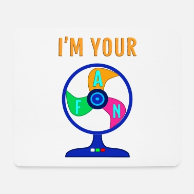 Fan I'm your FAN - Ich bin Dein FAN - Mousepad