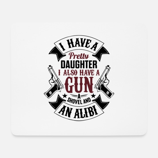 Gift Idea Mouse Pads - i have a pretty daughter - father daughter - shirt - Mouse Pad white
