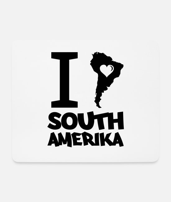 South America Mouse Pads - i love south america 001 - Mouse Pad white