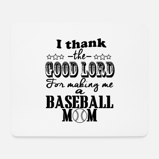 Birthday Mouse Pads - Thank good lord, baseball mom - Mouse Pad white
