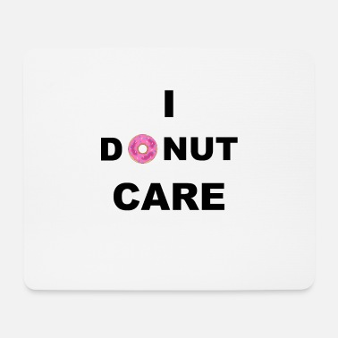 I DONUT CARE - Mouse Pad
