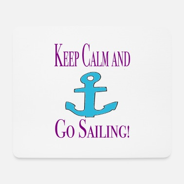 Keep Calm Keep Calm and go Sailing / Sayings / Trend - Mouse Pad