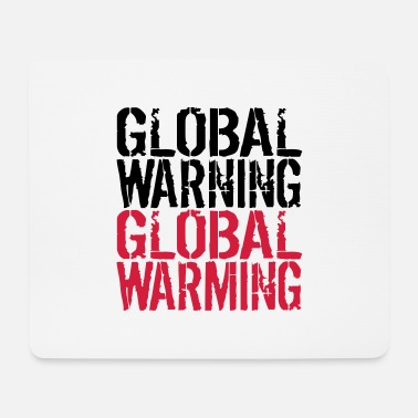 Global Global Warning - Global Warming - Muismat