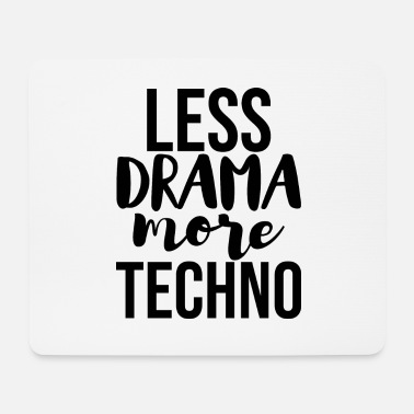 Minimum less drama more techno music rave - Mouse Pad