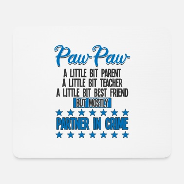 Paw Paw Paw Funny - Paw Paw Partner In Crime - Mouse Pad
