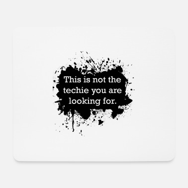 Techie Techie - Mouse Pad