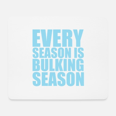 Seasonal EVERY SEASON IS BULKING SEASON - Mouse Pad