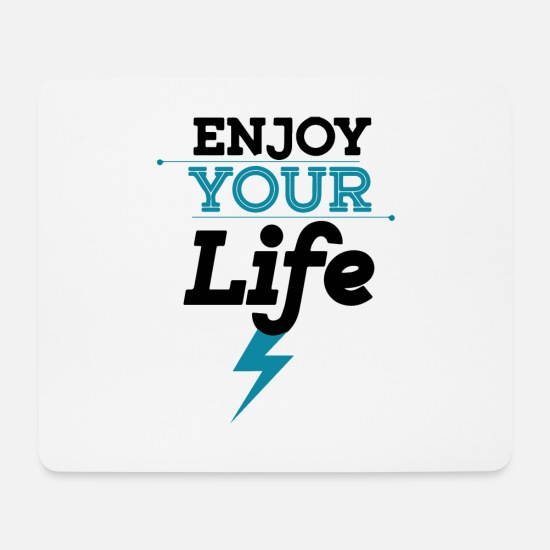 Joy Mouse Pads - enjoy your life shirt - Mouse Pad white