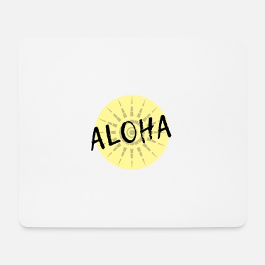 Aloha in a circle - Aloha in a circle - Mouse Pad