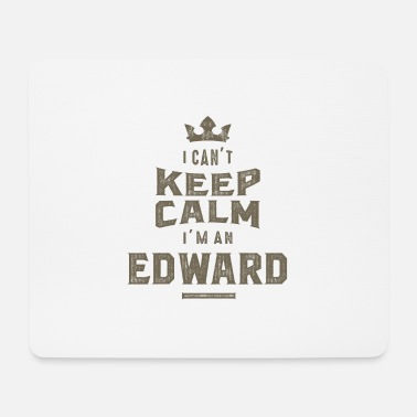 Edward I'm an Edward - Mouse Pad