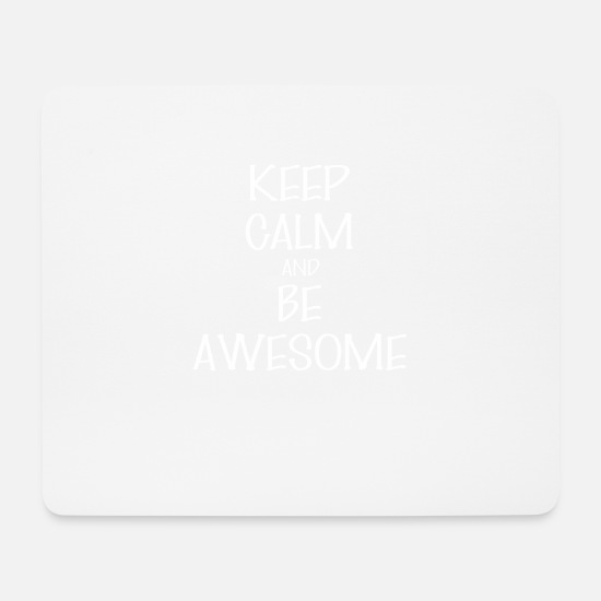 Calm Mouse Pads - Keep Calm - Keep Calm and be Awesome - Mouse Pad white