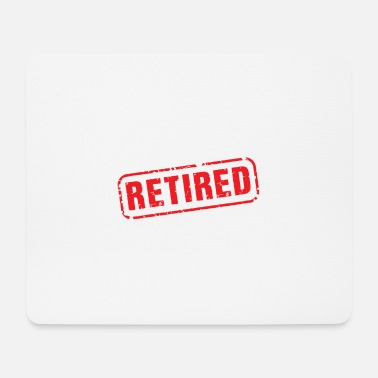 Retirement Retired - Retired - Mouse Pad