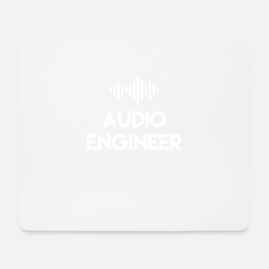 Audio Audio Engineer - Audio Engineer - Mouse Pad
