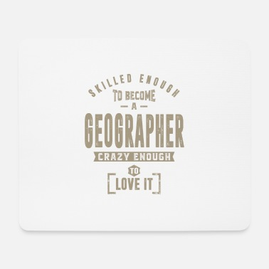 Geographic Geographer - Mouse Pad