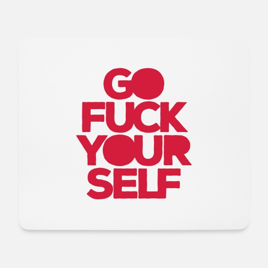 Gutter Mouse Pads - Go fuck yourself! Fuck you! Go away! hard tobacco - Mouse Pad white