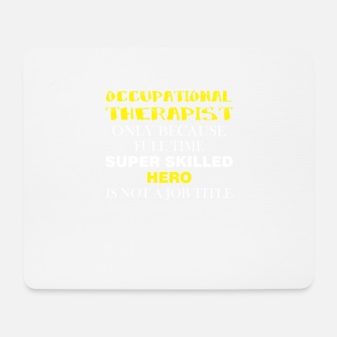 Occupation Occupational Therapist - Occupational Therapist - Mouse Pad