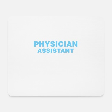 Assistant Physician Assistant - I'm a Physician Assistant - Mouse Pad