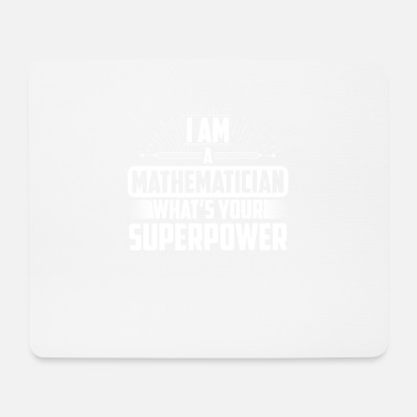 Mathematician Mathematician - I am a Mathematician what's your - Mouse Pad
