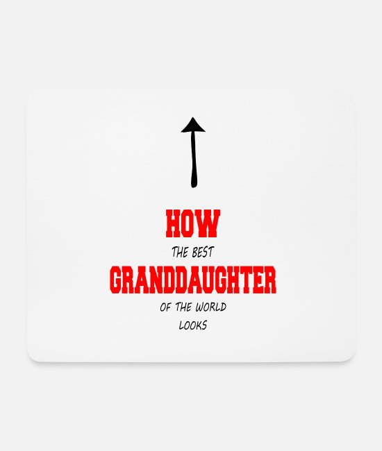 Birthday Mouse Pads - How the best granddaughter of the world - Mouse Pad white