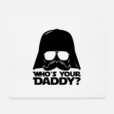 Fantaisie Who's your geek daddy humour citation - Tapis de souris
