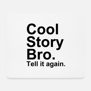 Cool Story Bro - Mouse Pad
