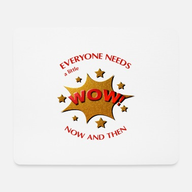 Everyone Needs a Little WOW Stars Red - Mouse Pad