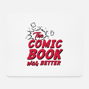 Comic Book The Comic Book Was Better - Mouse Pad