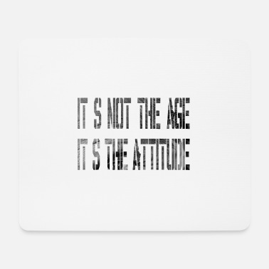 Age It is not the age - Mouse Pad