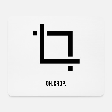 Crop Oh, crop - Mouse Pad