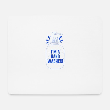 I'm a hand washer - Mouse Pad