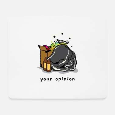 Opinion Opinion trash funny funny opinion - Mouse Pad