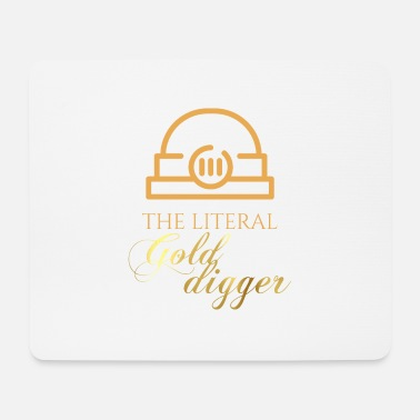 Gold Digger Mining: The literal Gold Digger - Mouse Pad