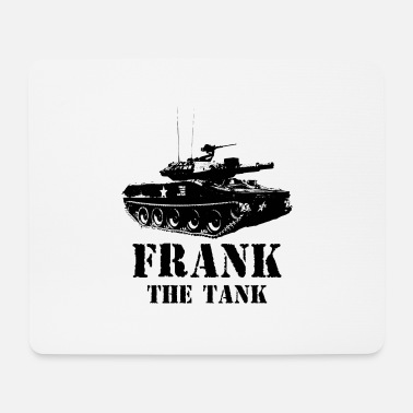 Frank Frank The Tank - Mouse Pad