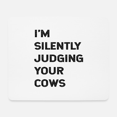 Livestock I'm Silently Judging Your Cows Farmer Cattle - Mouse Pad