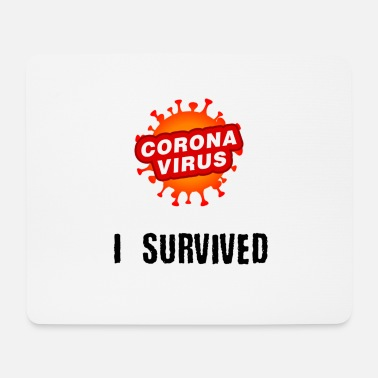 I Survived Corona - I survived - Mouse Pad