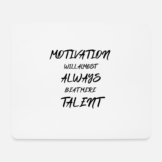 Union Jack Mousepads  - MOTIVATION WILL ALMOST ALWAYS BEAT MERE TALENT - Mousepad Weiß