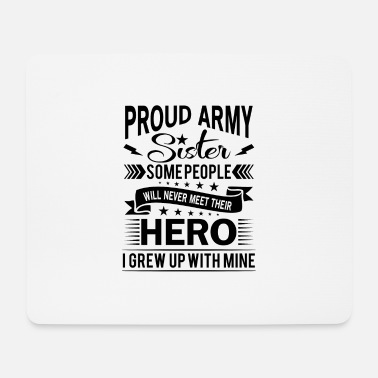 Tees Proud Army Sister their hero i grew up with mine - Tapis de souris
