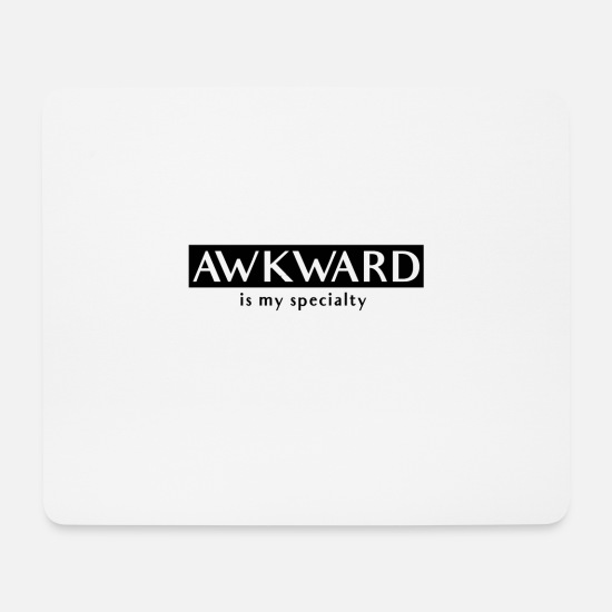 Gift Idea Mouse Pads - Awkward is my specialty - Mouse Pad white