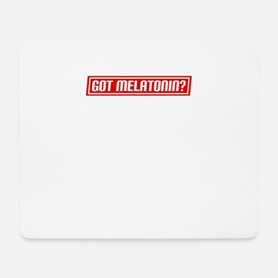 Schlafen Mousepads  - Got Melatonin, Food Fan, Guys, Ladies - Mousepad Weiß