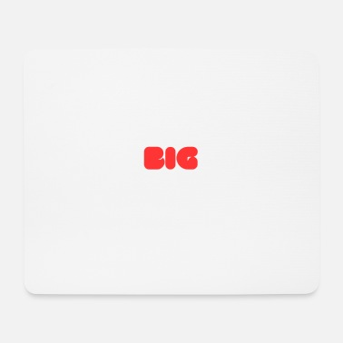 Big big - Mouse Pad