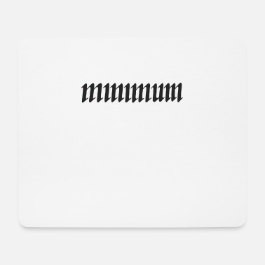 Minimum minimum - Mouse Pad