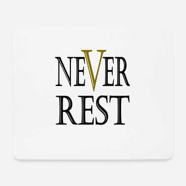 Rest Never Rest - Mousepad