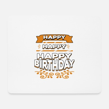 Happy Happy Happy Happy Birthday - Mouse Pad