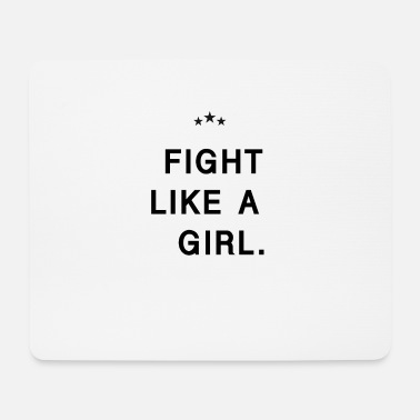 Fight Like A Girl Fight like a girl - fight like a girl - Mouse Pad