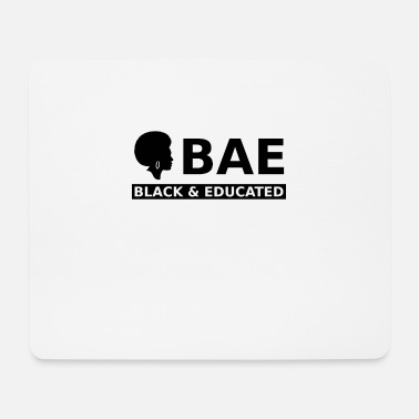 Skin Color Black and Educated Be proud of your skin color - Mouse Pad