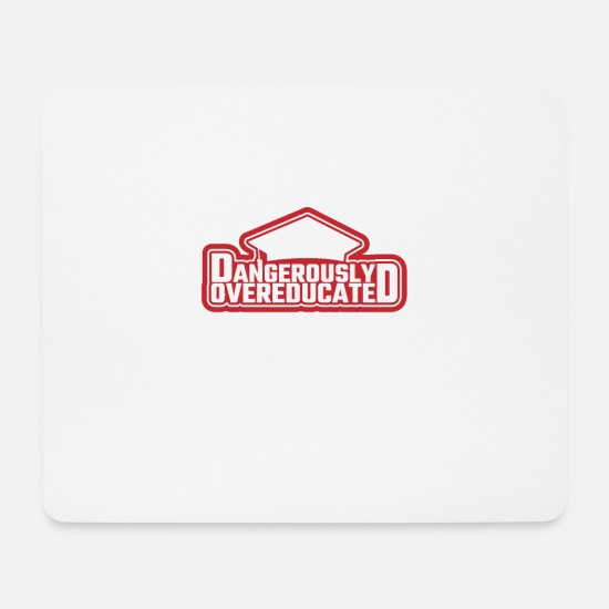 Sayings Mouse Pads - Dangerously Overeducated - Mouse Pad white